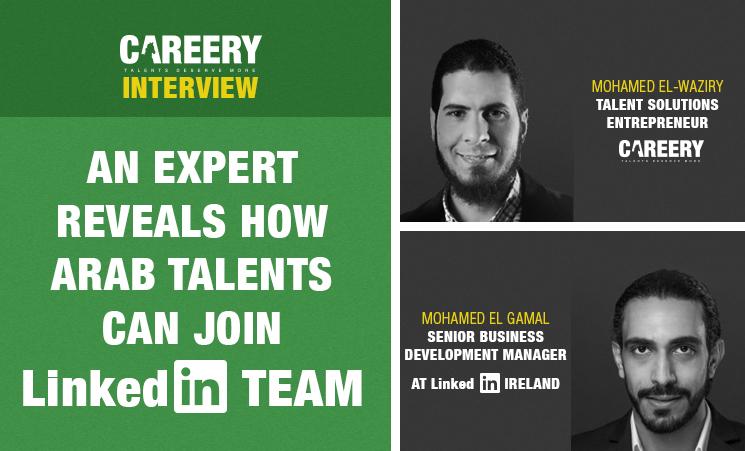 An Expert Reveals How Arab Talents Can Join LinkedIn Team