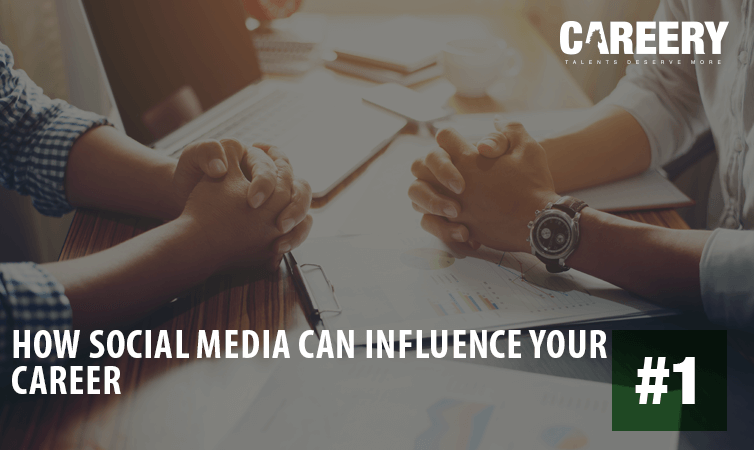 How Social Media Can Influence Your Career