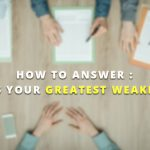 How to Answer What is your biggest weakness