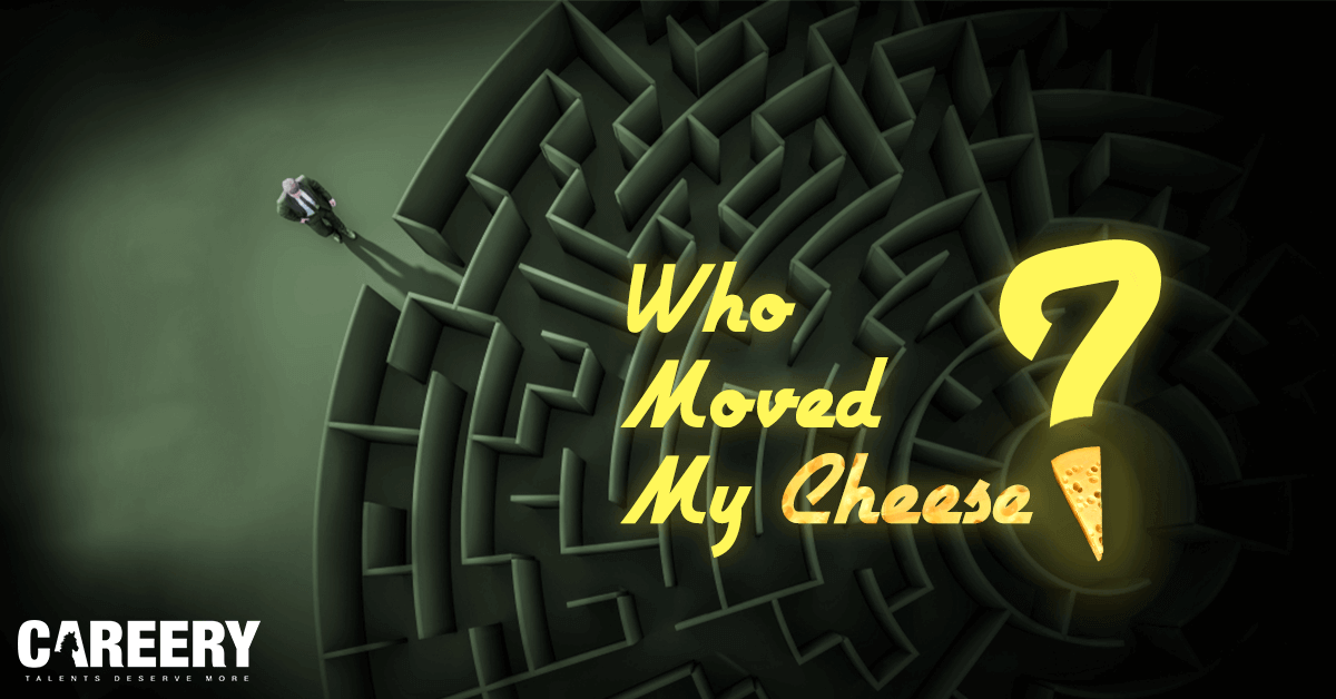 The tale of change: Who moved my cheese?